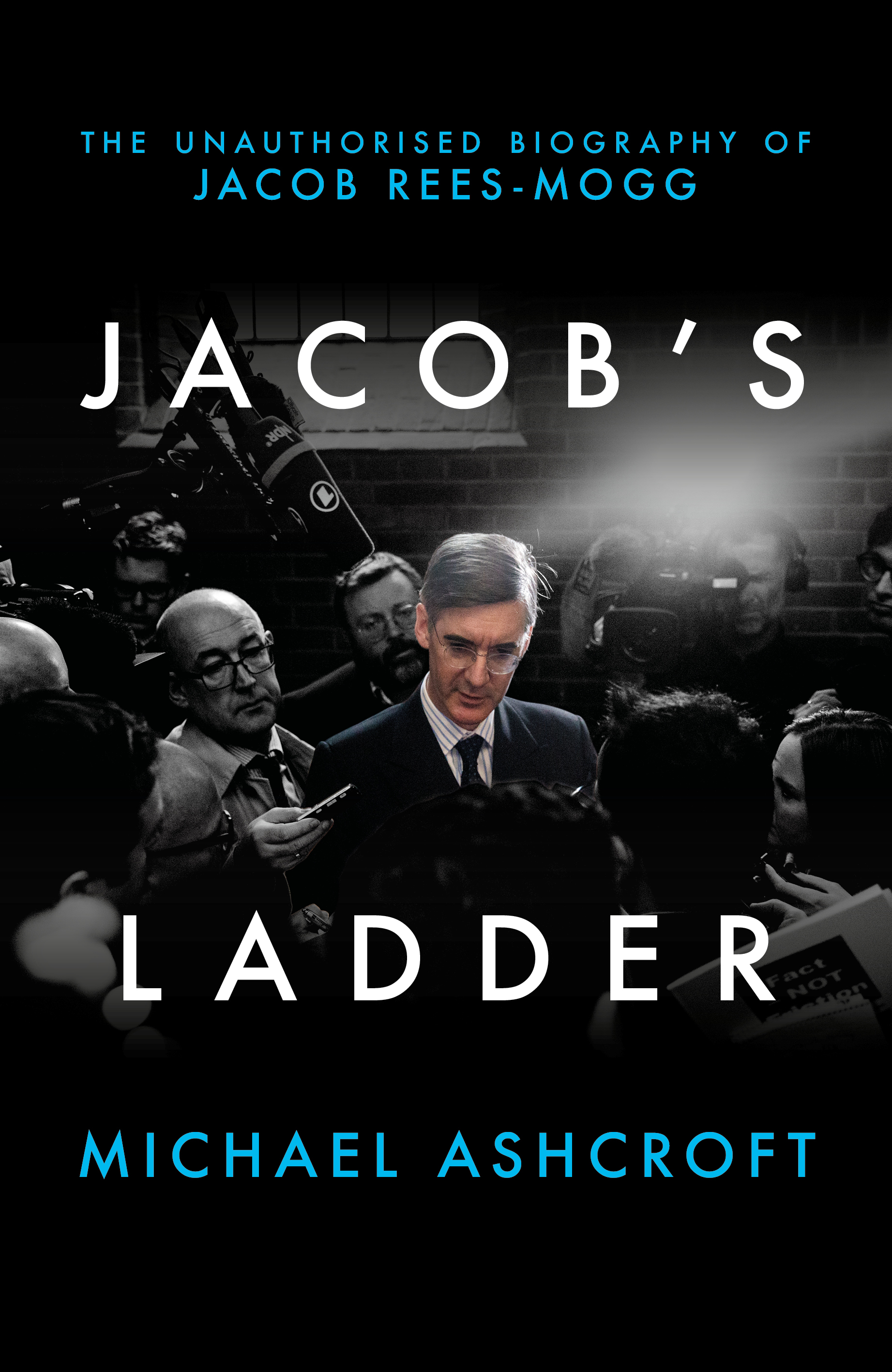 Jacob's Ladder - The Unauthorised Biography of Jacob Rees-Mogg